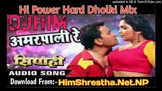 [954.31 KB] Dj Amarpali Re..... Bhojpuri DjMix Hi Power Hard Dholki Mix - Dj Him