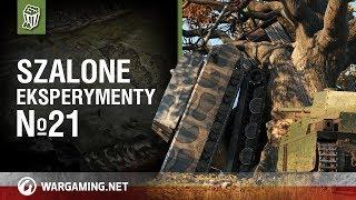 Szalone eksperymenty №21 [World of Tanks Polska]