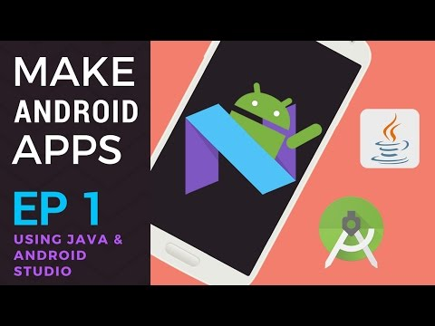 How to Make Android Apps with Android Studio and Java - Ep 1 - Start Here