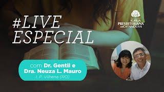 Live com Dr. Gentil e Dra. Neuza | Igreja Presbiteriana de Catanduva