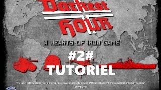 Tutoriel Darkest Hour A hearts of iron Games Episode 2