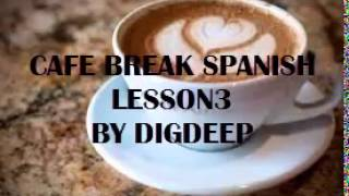 COFFE BREAK SPANISH LESSON 3