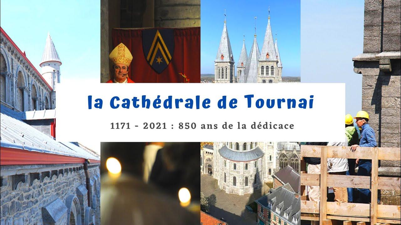 [Vidéo] Les 850 ans de la dédicace de la Cathédrale Notre-Dame de Tournai