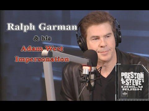 Ralph Garman  & His  Adam West  Impersonation  Preston & Steve's Daily Rush