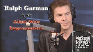 Ralph Garman  & His  Adam West  Impersonation - Preston & Steve's Daily Rush