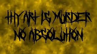 THY ART IS MURDER - No Absolution [LYRIC VIDEO]