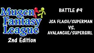 Mugen Fantasy League 2nd Edition #9: JSA Flash/Superman New 52 Vs. Avalanche/Supergirl