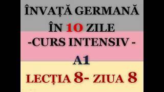 Invata germana in 10 zile | CURS INTENSIV A1 | LECTIA 8