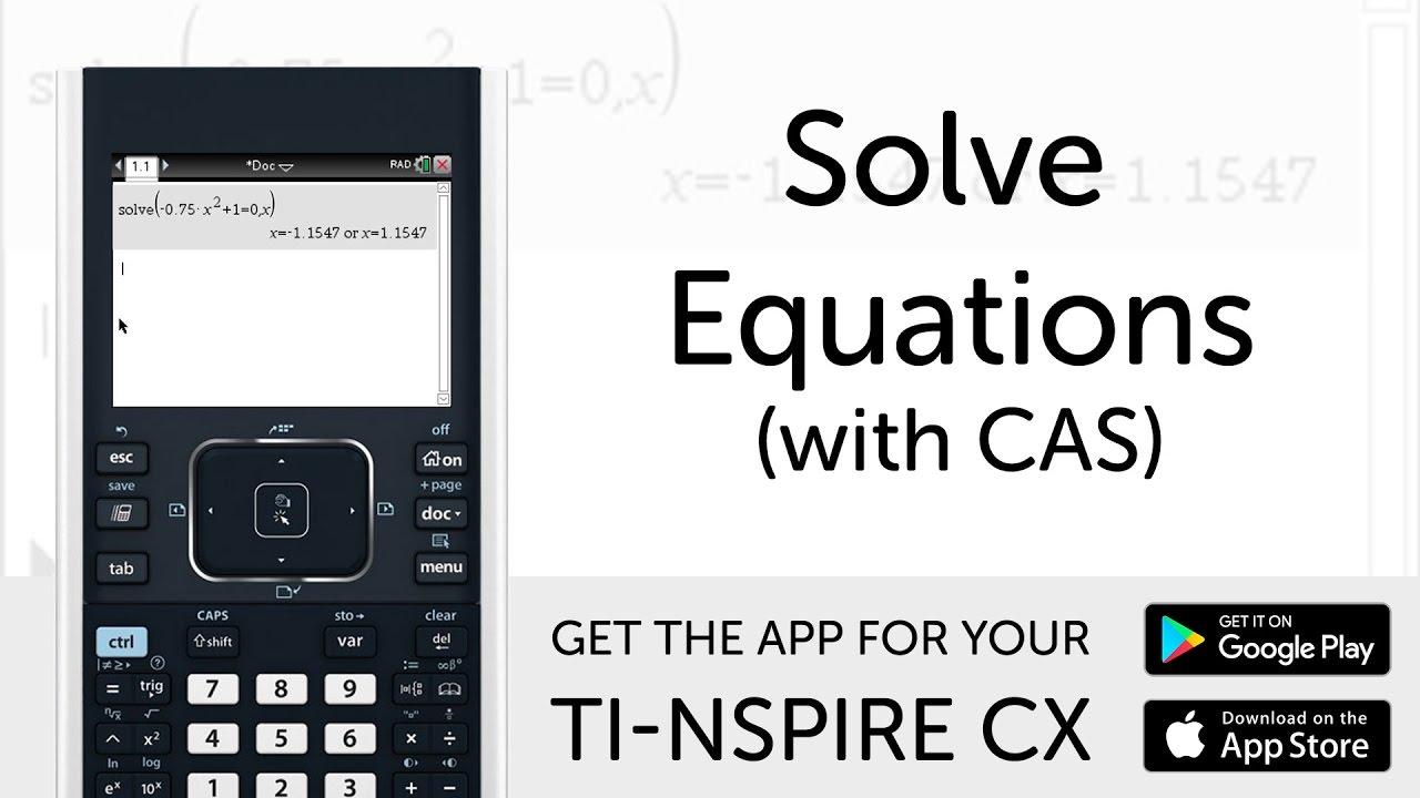 Solve Equations (CAS) - Manual for TI-Nspire CX Calculator