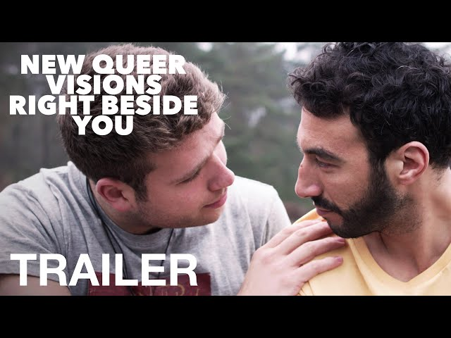 NEW QUEER VISIONS: RIGHT BESIDE YOU - Official Trailer