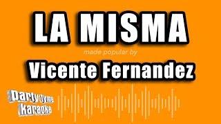 Vicente Fernandez - La Misma (Versión Karaoke)
