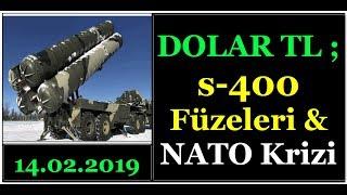 DOLAR/TL ; NATO -  S-400 FÜZE SORUNU...!!! (Yeni Bir Kriz Yaşanır mı...?)