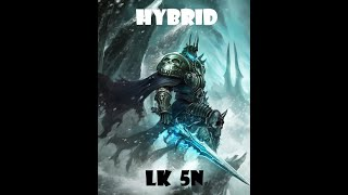 """Hybrid"" Lich king 10N with 5 people"