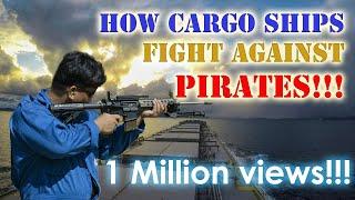 How our Ship Prepares Against Pirate Attacks | Seaman VLOG 038