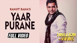 Yaar Purane || Ranjit Rana || Latest Punjabi Song 2018 II Satrang Entertainers ||