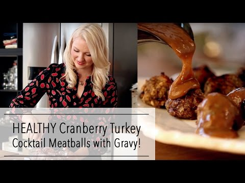 Healthy Cranberry Turkey COCKTAIL MEATBALLS with Gravy | Easy HOLIDAY APPETIZERS Recipe