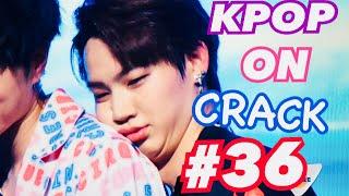 KPOP ON CRACK | #36