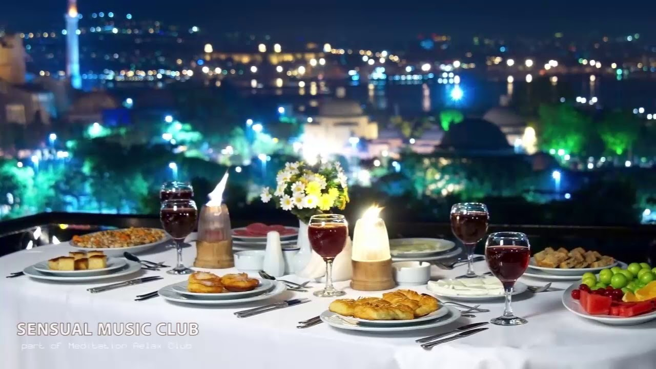 Dinner Music Fine Dining Music Background Restaurant Music Chillout Music Mix Instrumental Music Youtube