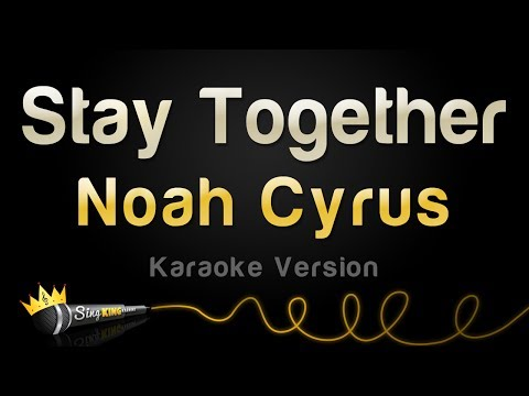 Noah Cyrus - Stay Together (Karaoke Version)