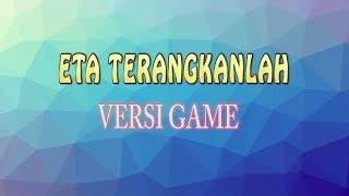 Gambar cover Parody Eta Terangkanlah | Versi Game Mobile legends, Payday2, LastManStanding