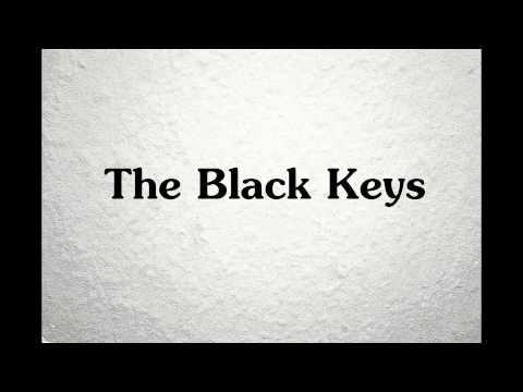 The Black Keys ☆ Keep Me HQ