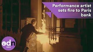 Video Performance artist sets fire to Paris bank download MP3, 3GP, MP4, WEBM, AVI, FLV November 2017
