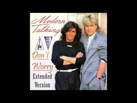 Modern Talking - Don't Worry Extended Version