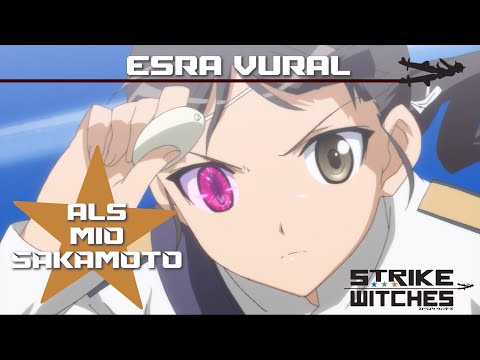 STRIKE WITCHES - Synchronclip #2: Esra Vural spricht Mio Sakamoto