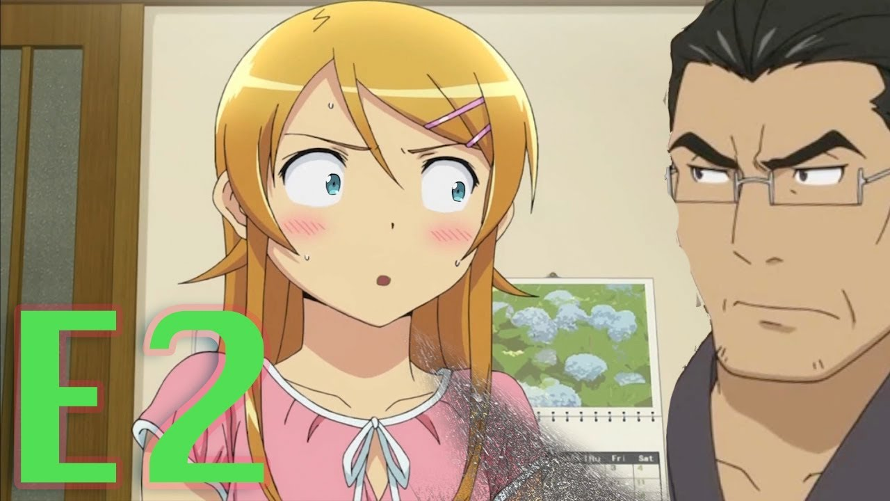 Oreimo The Abridged Series Episode 2 Can My Little Sister Really Be A Closet Father Lover Youtube Coming soon to an internet near you. oreimo the abridged series episode 2 can my little sister really be a closet father lover
