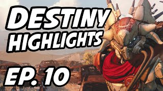 Destiny 2 Daily Highlights | Ep. 10 | Stodeh, big_betty, ArtAirsoftGun, SlammedGTI, DrDisRespectLIVE