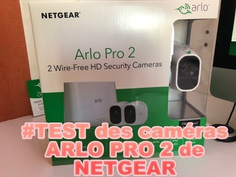 test installation des cam ras arlo pro 2 de netgear. Black Bedroom Furniture Sets. Home Design Ideas