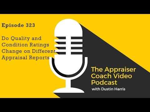 The Appraiser Coach Video Podcast #323 Do Quality and Condition Ratings Change