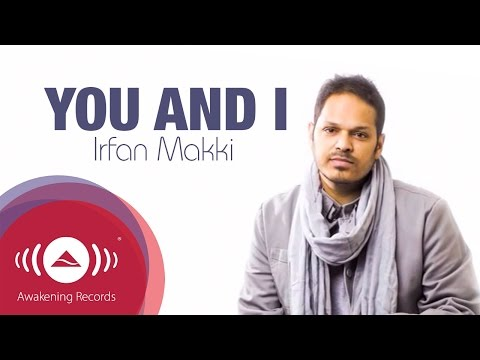 Irfan Makki - You And I