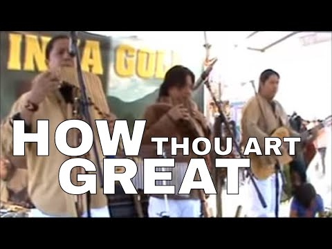 How Great Thou Art - Pan flute and guitar by INKA GOLD
