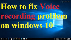 How to fix Voice recording problem on windows 10