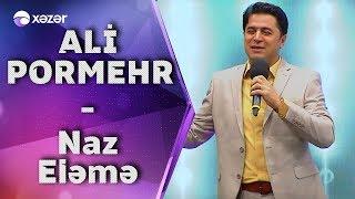 Ali Pormehr - Naz Eləmə (5də5) Resimi