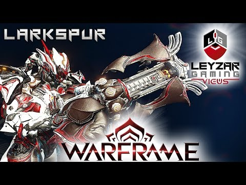 Larkspur Build 2019 (Guide) - The Arch-Overlord (Warframe Gameplay) thumbnail