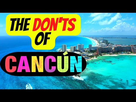 10 Don'ts of Cancun Travel Mistakes to avoid in Mexico | Travel Droner