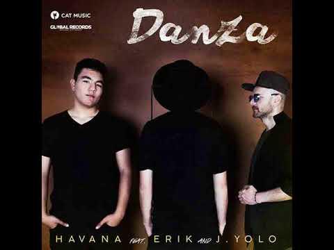 Havana feat. Erik J.Yolo - Danza ( Dj San Edit )