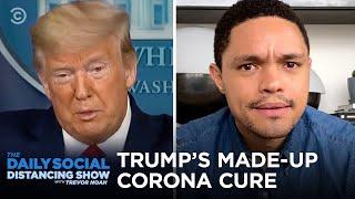Trump's Bulls**t Corona Cure & Sad Spring Breakers | The Daily Social Distancing Show