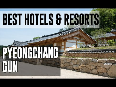 Best Hotels and Resorts in Pyeongchang gun, South Korea