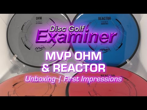 MVP Discs Ohm & Reactor Unboxing & First Impressions