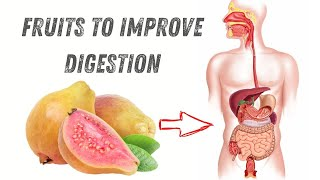 6 Best Fruits to Improve Digestion | Healthy Living Tips