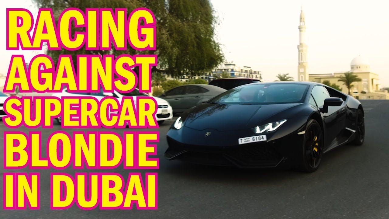 We raced SUPERCAR BLONDIE in Dubai!