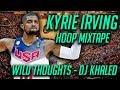 KYRIE IRVING 2017 NBA MIX  || Wild Thoughts - DJ Khaled