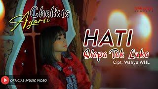 CHELISTA AGARSI - HATI SIAPA TAK LUKA (Official Music Video)