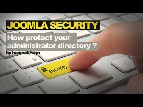 Joomla Security   Lesson #1   How protect your administrator directory