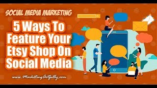 5 Ways To Market Your Etsy Shop On Social Media