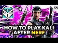 - How To Play Kali After The Nerf!