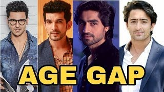 SHOCKING AGE GAP | Top 10 Tv Serial Actors Real Age Gap | Harshad Chopra , Shaheer Sheikh |2018
